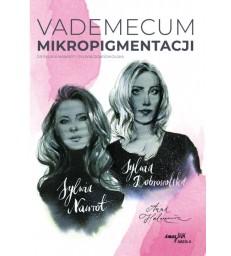 Vademecum MIKROPIGMENTACJI Tom I Dr Sylwia Nawrot Sylwia Dobrowolska